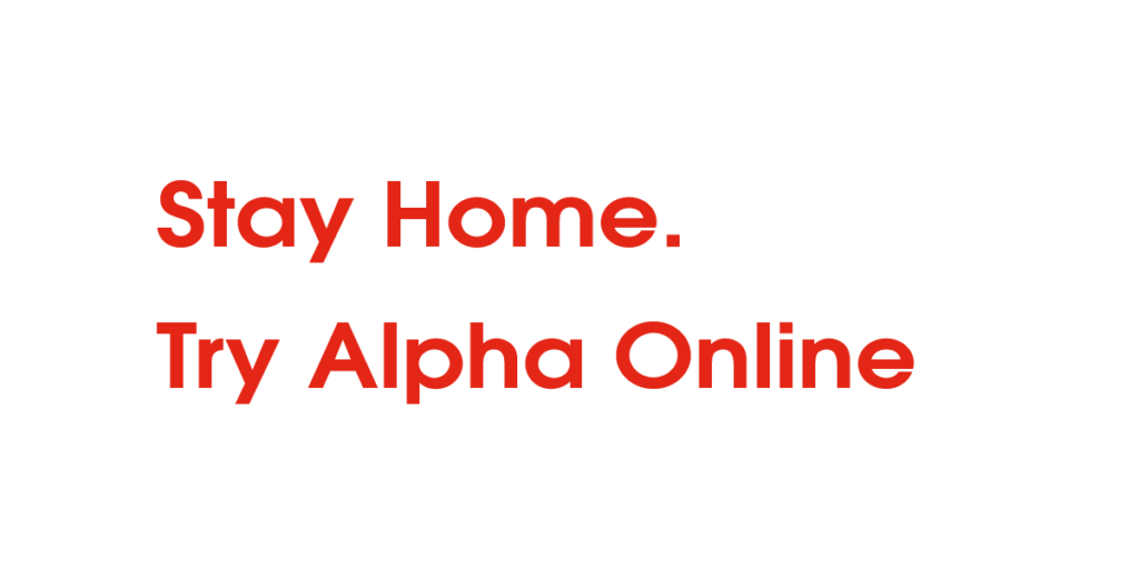 Stay Home. Try Alpha Online