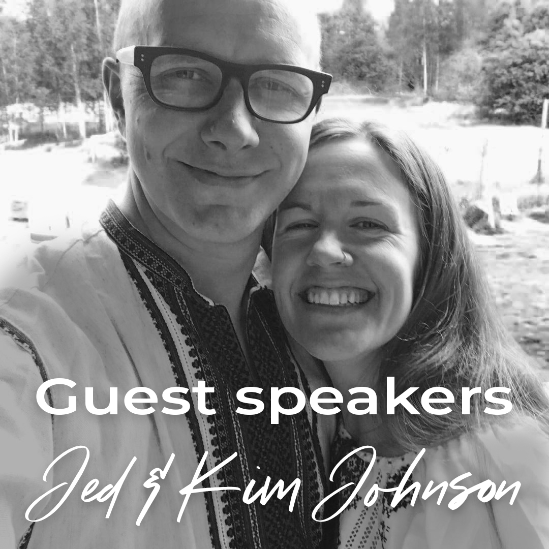 Guest Speakers // Jed & Kim Johnson
