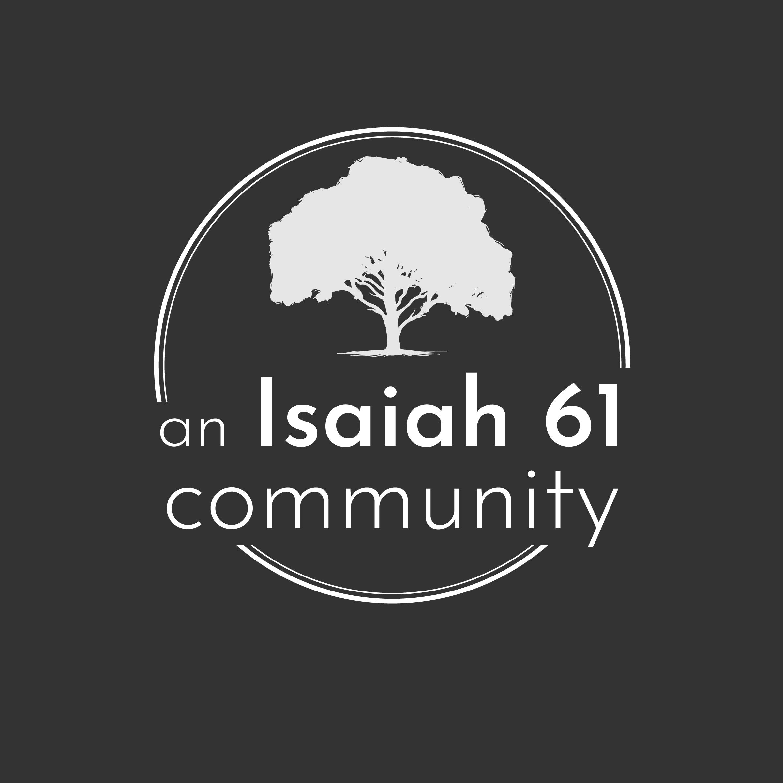 An Isaiah 61 Community // Part 2 // Josh Turner