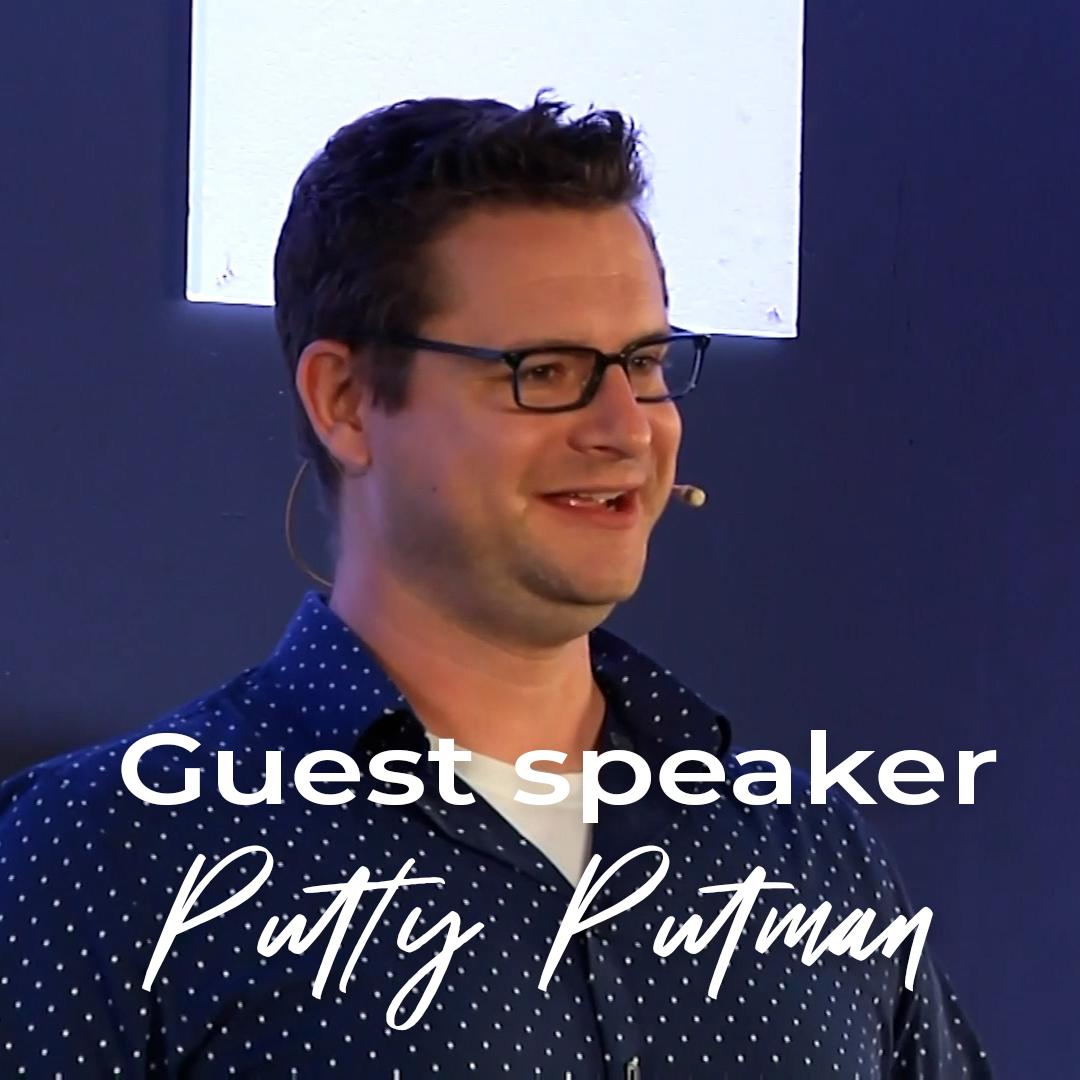 Guest Speaker // Putty Putman