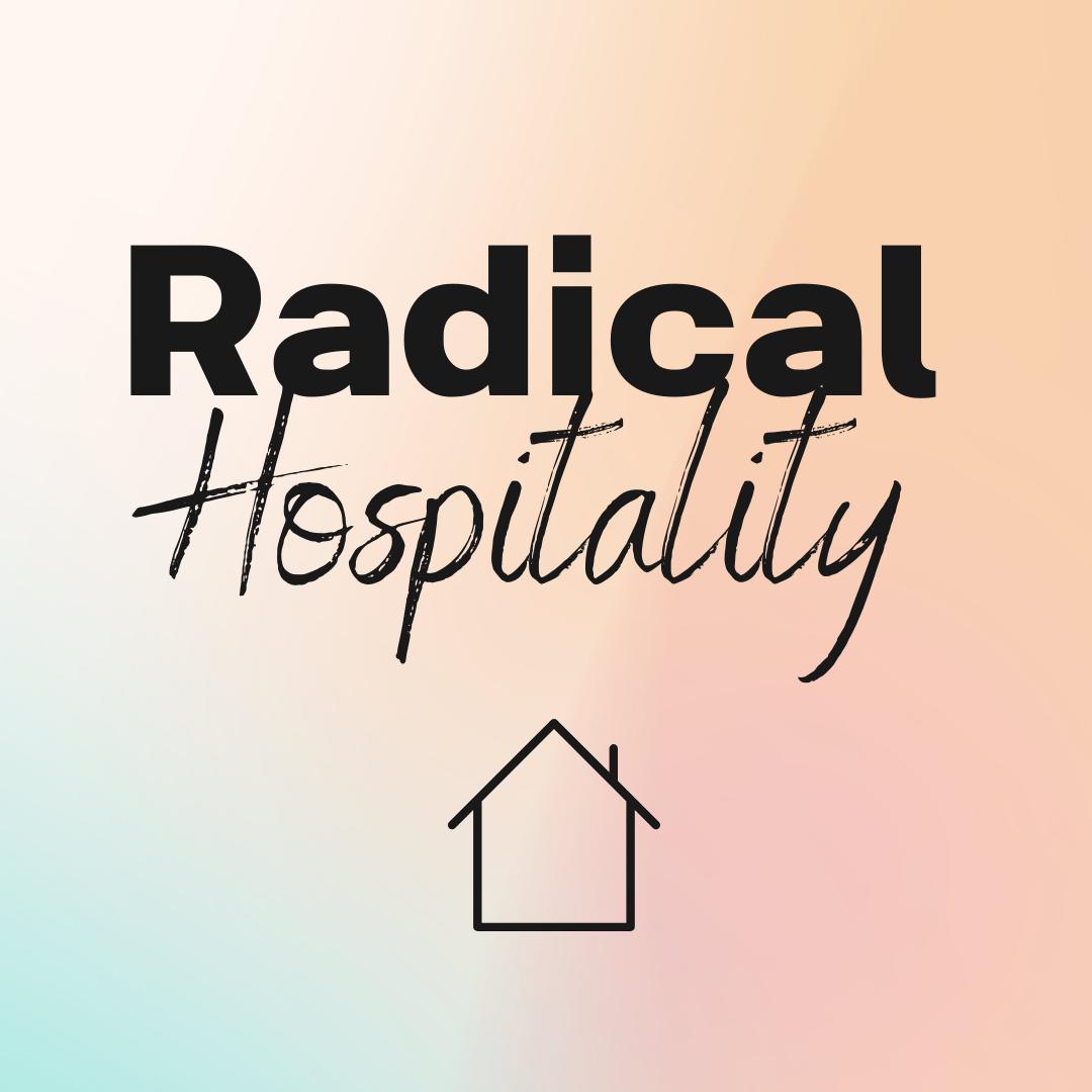 Radical Hospitality // Josh Turner