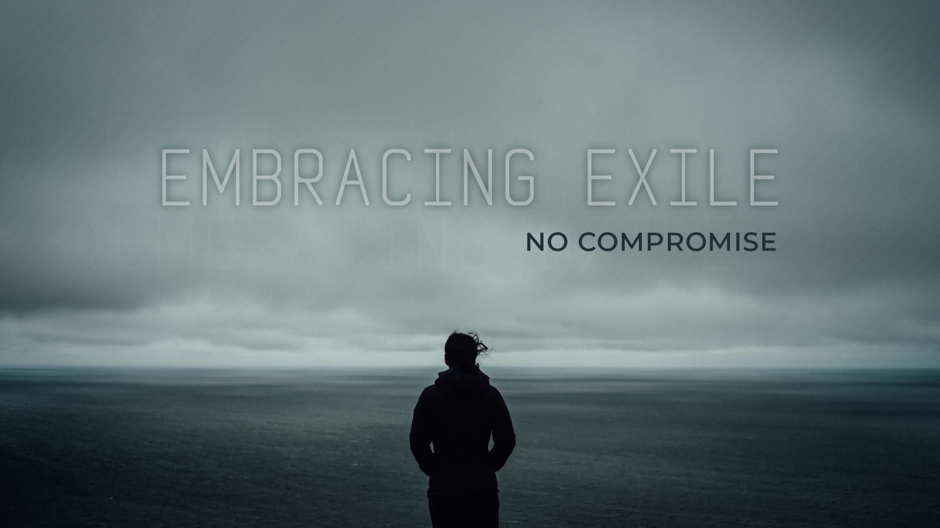 Embracing Exile // No Compromise // John Clarke
